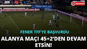 Fenerbahçe, Alanyaspor maçının tekrar edilmesi için TFF'ye başvurdu!..