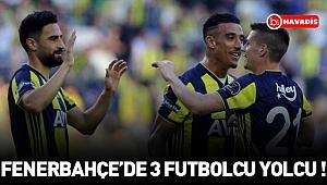 Fenerbahçe'de devre arasında 3 isim yolcu!