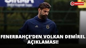 Fenerbahçe'den Volkan Demirel açıklaması geldi!..
