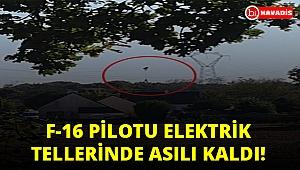 Fransa'da F-16 pilotu elektrik tellerinde asılı kaldı!..
