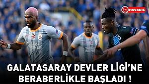 Galatasaray, Devler Ligi'ne beraberlikle başladı