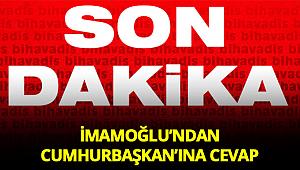 İmamoğlu'dan Cumhurbaşkanı Erdoğan'ın sözlerine yanıt!