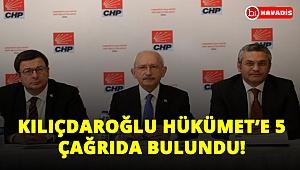 """Kılıçdaroğlu hükümete 5 çağrıda bulundu: """"Yaparlarsa ilk biz alkışlarız!.."""""""