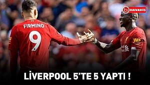 Liverpool 5'te 5 yaptı !
