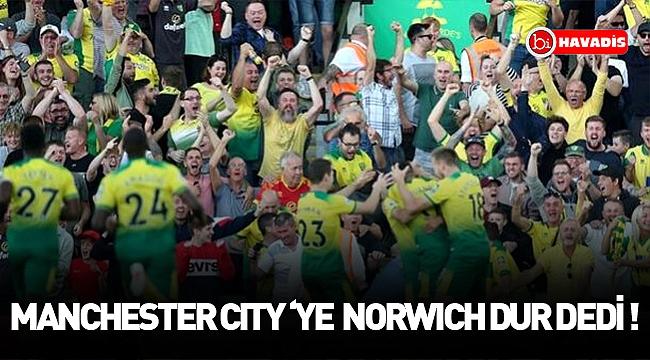 Manchester City Norwich'te takıldı!