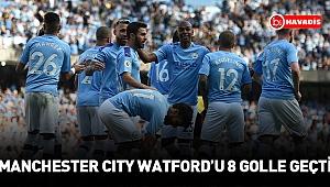 Manchester City, Watford'u 8 golle geçti