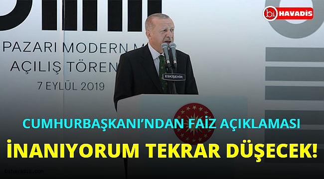 Son Dakika: Erdoğan: Ben inanıyorum, Merkez Bankası tekrar faiz düşürecek!..