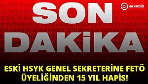 Son Dakika! Eski HSYK Genel Sekreteri'ne FETÖ üyeliğinden 15 yıl hapis!..