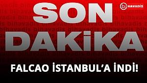 Son Dakika! Falcao İstanbul'a iniş yaptı!..