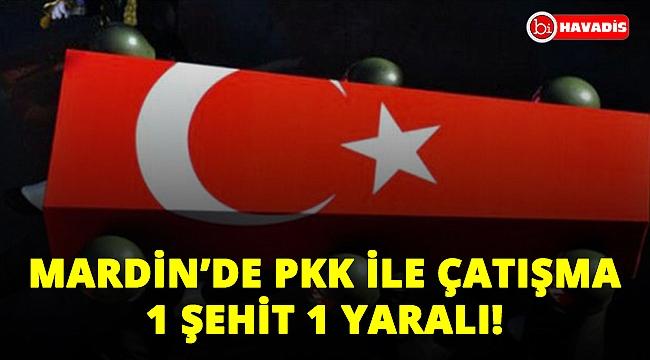 Son Dakika! Mardin'de Pkk ile çatışma: 1 polisimiz şehit, 1 yaralı!..