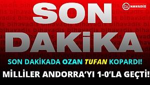 Son Dakika! Milliler Ozan Tufan'ın son dakikalarda attığı golle Andorra'yı 1-0 mağlup etti!..