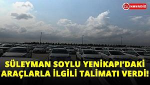 Süleyman Soylu Yenikapı'da sergilenen araçlarla ilgili talimatı verdi!..