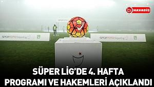Süper lig'de 4. hafta programı ve hakemleri açıklandı