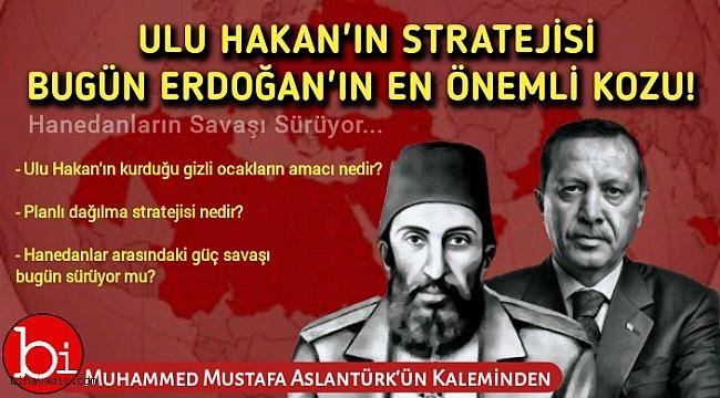 Ulu Hakan'ın Stratejisi Erdoğan'ın En Önemli Kozu