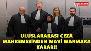 Uluslararası Ceza Mahkemesi'nden 'Mavi Marmara' Kararı!..