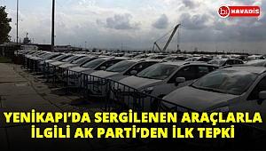 Yenikapı'da sergilenen araçlarla ilgili Ak Parti'den ilk tepki.
