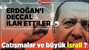 Erdoğan' deccal ilan ettiler...
