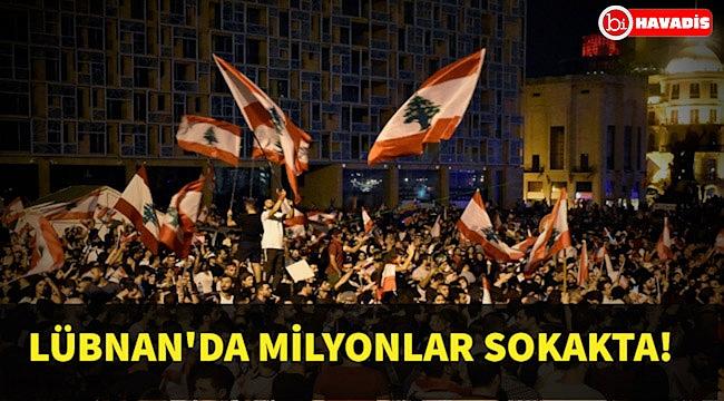 Lübnan'da yüz binlerce insan protestolara devam ediyor!..