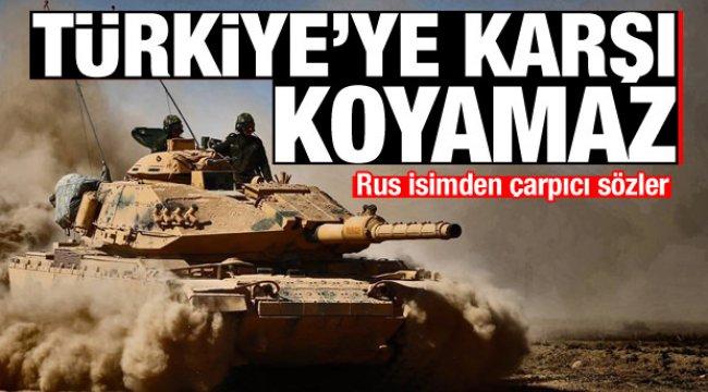 Rus isimden çarpıcı açıklama: Türkiye'ye karşı koyamaz