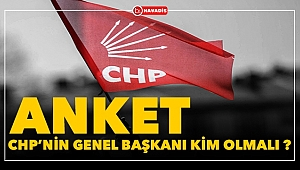CHP'nin Genel Başkanı Kim Olmalı ?