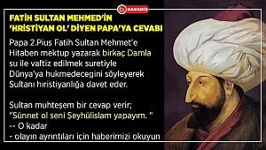Papa II. Pius, Fatih Sultan Mehmet Han'a... Fatih Sultan Mehmetin Papa'ya cevabı...