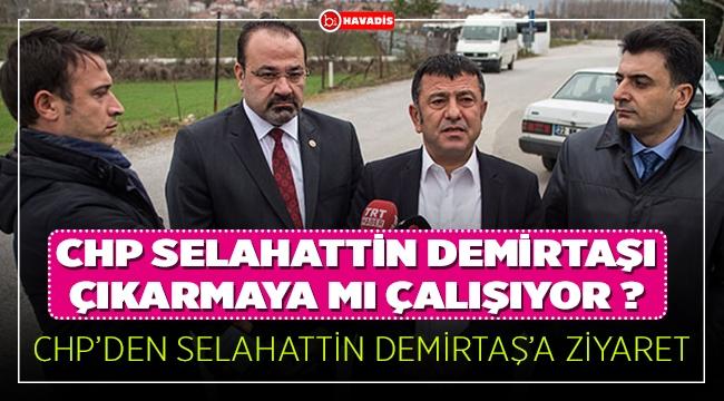 CHP'den Selahattin Demirtaş'a ziyaret ve ilginç yorumlar