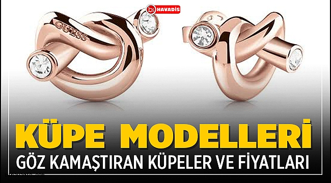 Küpe Modelleri