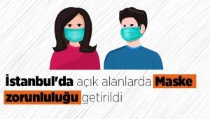 İstanbul'da açık alanlarda Maske zorunluluğu getirildi