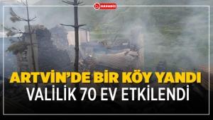 Artvin'deki köy evlerinde yangın çıktı