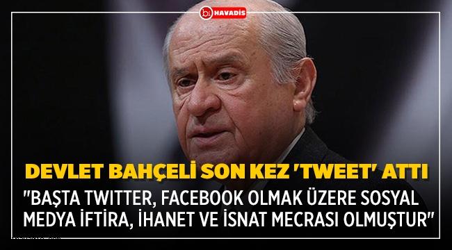 Devlet Bahçeli son kez 'tweet' attı