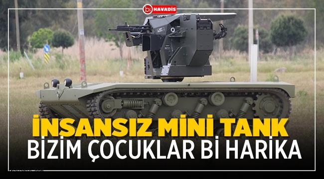 İnsansız mini tank, 2021'de TSK envanterine girecek