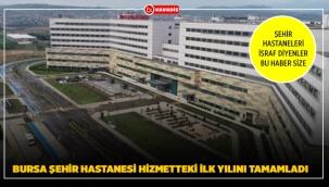 Bursa Şehir Hastanesi Hizmetteki İlk Yılını Tamamladı