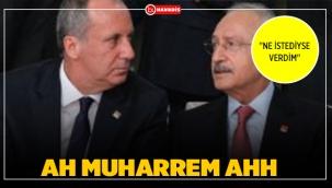 Kemal Kılıçdaroğlu'ndan Muharrem İnce'ye sitem