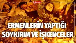 Ermenilerin yaptığı soykırım ve işkenceler