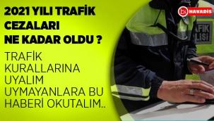2021 Yılı Trafik cezaları ne kadar ?