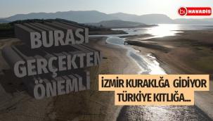 İzmir kuraklığa gidiyor mı gidiyor ?