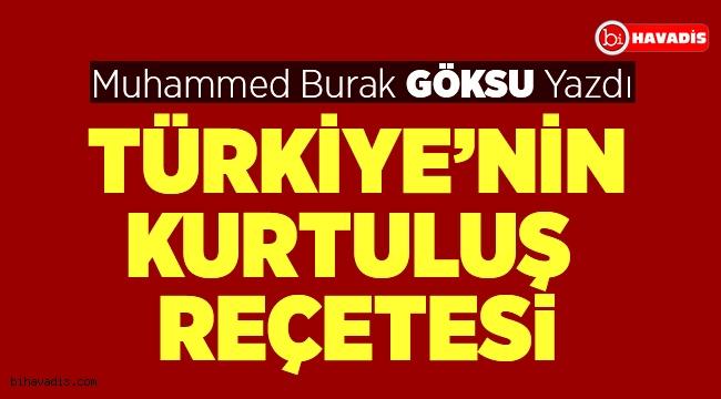 Türkiye'nin Kurtuluş Reçetesi