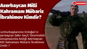 Azerbaycan Milli Kahramanı Mübariz İbrahimov Kimdir ?