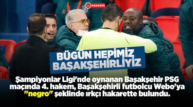 Başakşehir PSG maçına ırkçılık sebebiyle ara verildi