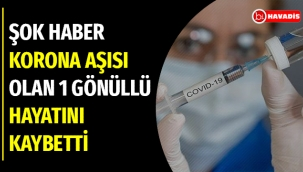 Corona aşısı denemelerinden kötü haber! Bir gönüllü hayatını kaybetti, korona aşısından ölen