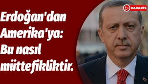 Erdoğan Amerika'ya Seslendi.