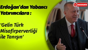 'Gelin Türk Misafirperverliği ile Tanışın'