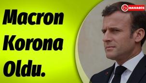Macron koronavirüse yakalandı.