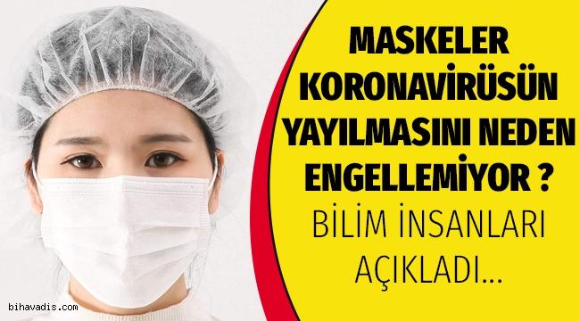 Maskeler neden koronavirüsten insanları korumuyor ? Maskeler yayılmayı neden engellemiyor ?