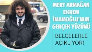 Mert Armağan Ekrem İmamoğlu'nun gerçek yüzünü açıkladı..