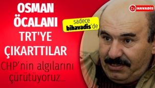 OSMAN ÖCALANI TRT'YE ÇIKARTTILAR... (LÜTFEN OKUYUN )
