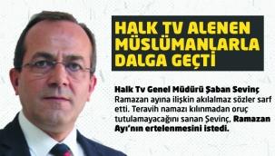 HALK TV' diye bir kanalda Genel Müdürlük yapan Şaban Sevinç Dini değerlerle alay etti
