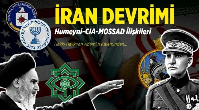 İran Devrimi ve Humeyni-CIA-MOSSAD İlişkileri