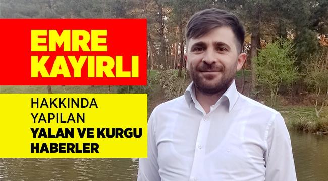 EMRE KAYIRLI HAKKINDA YAPILAN HABERLER