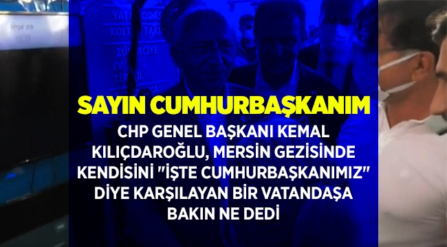 Kılıçdaroğlu'na 'İşte Cumhurbaşkanımız' diyen kadın